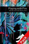 OXFORD BOOKWORMS 3. PLAYING WITH FIRE. STORIES FROM THE PACIFIC RIM CD PACK