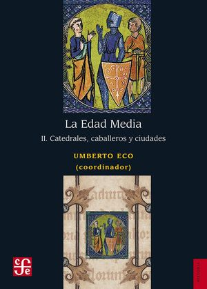 LA EDAD MEDIA II. CATEDRALES, CABALLEROS Y CIUDADES