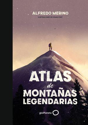 ATLAS DE MONTAÑAS LEGENDARIAS