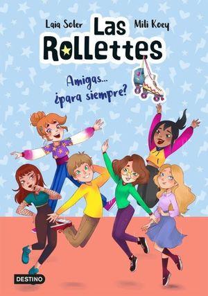 LAS ROLLETTES 4. TODAS PARA UNA Y UNA PARA TODAS