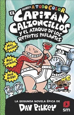 CAPITÁN CALZONCILLOS Y EL ATAQUE DE LOS RETRETES PARLANTES, EL