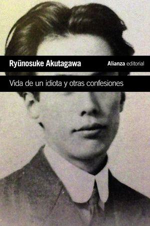 VIDA DE UN IDIOTA Y OTRAS CONFESIONES
