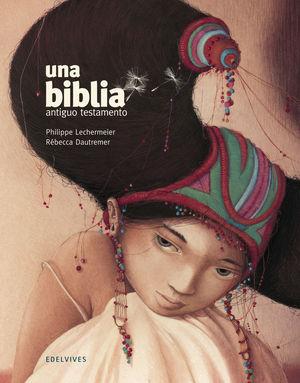 UNA BIBLIA : ANTIGUO TESTAMENTO