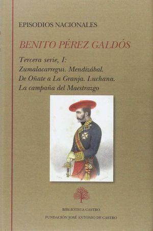 EPISODIOS NACIONALES. TERCERA SERIE I : ZUMALACARREGUI. MENDIZABAL. DE OÑATE A L