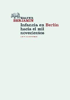 INFANCIA EN BERLIN HACIA EL MIL NOVECIENTOS