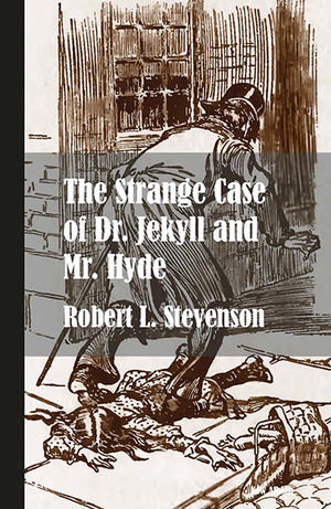 THE STRANGE CASE OF DR JEKYLL AND MR HYDE (NUEVA EDICIÓN)
