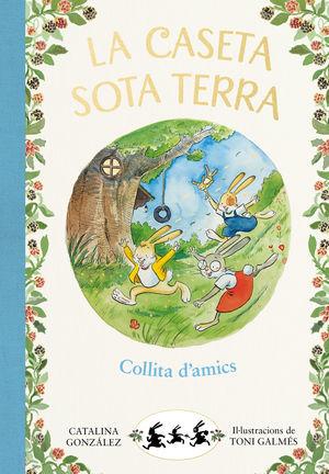 COLLITA D´AMICS (LA CASETA SOTA TERRA 1)