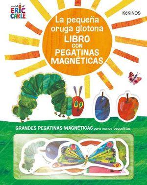 LA PEQUEÑA ORUGA GLOTONA CON PEGATINAS MAGNETICAS