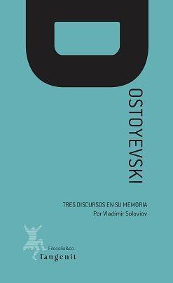 TRES DISCUROS EN MEMORIA DE DOSTOYEVSKI
