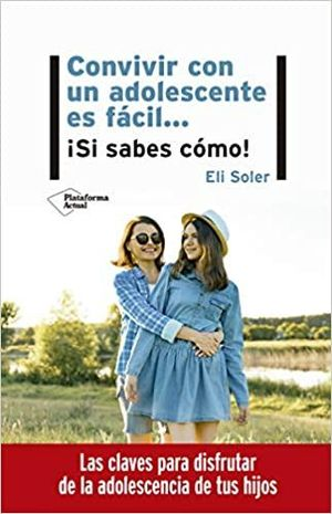 CONVIVIR CON UN ADOLESCENTE ES FACIL