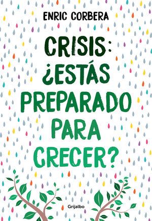 CRISIS, ¿ESTAS PREPARADO PARA CRECER?