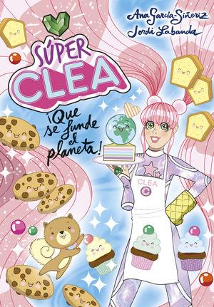 SUPER CLEA 2 IQUE SE FUNDE EL PLANETA! (SERIE SUPER CLEA 2)