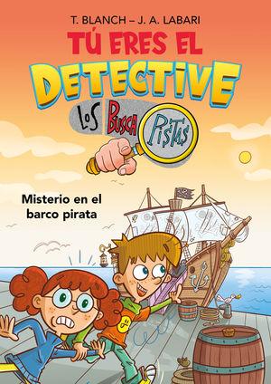 TU ERES EL DETECTIVE CON LOS BUSCAPISTAS 2. MISTERIO EN EL BARCO
