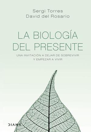 LA BIOLOGIA DEL PRESENTE