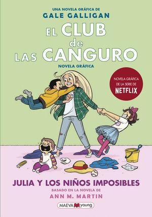 EL CLUB DE LAS CANGURO. JULIA Y LOS NIÑOS IMPOSIBLES