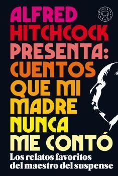 ALFRED HITCHCOCK PRESENTA: CUENTOS QUE