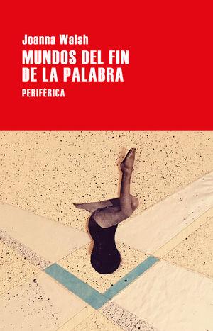 MUNDOS DEL FIN DE LA PALABRA
