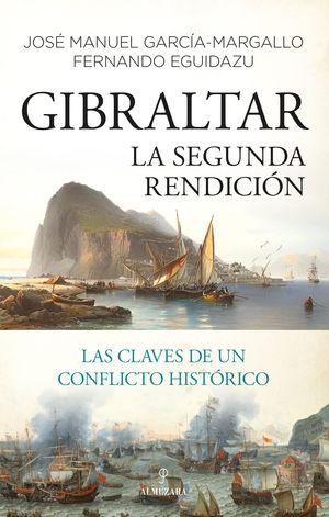GIBRALTAR. LA SEGUNDA RENDICION