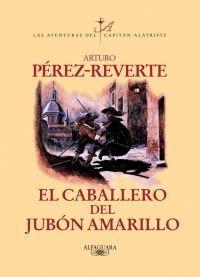 CABALLERO DEL JUBON AMARILLO AVENTURAS DEL CAPITAN ALATRISTE