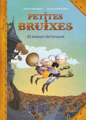 EL MISTERI DEL BRUIXOT (PETITES BRUIXES 1)