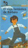 EL VIAJE FANTASTICO DE BARBARA.