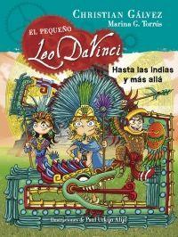 HASTA LAS INDIAS Y MÁS ALLÁ (EL PEQUEÑO LEO DA VINCI 9)