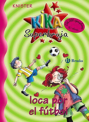 KIKA SUPERBRUJA 5 LOCA POR EL FUTBOL