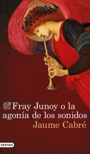 FRAY JUNOY O LA AGONÍA DE LOS SONIDOS