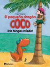 EL PEQUEÑO DRAGÓN COCO: ¡NO TENGAS MIEDO!
