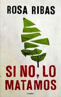 SI NO, LO MATAMOS (COMISARIA CORNELIA WEBER-TEJEDOR 4)