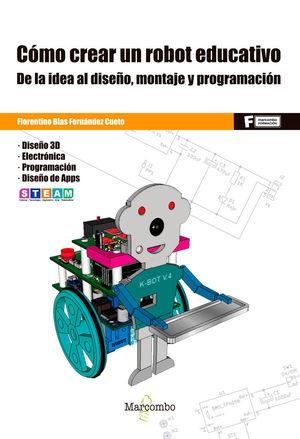 *CÓMO CREAR UN ROBOT EDUCATIVO