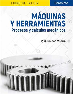MÁQUINAS Y HERRAMIENTAS. PROCESOS Y CÁLCULOS MECÁNICOS