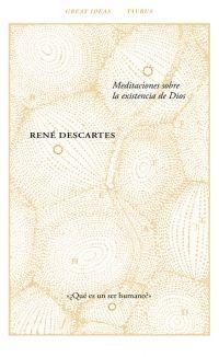 MEDITACIONES SOBRE LA EXISTENCIA DE DIOS (GREAT IDEAS)