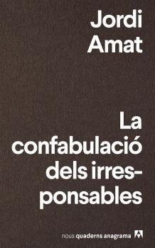 LA CONFABULACIÓ DELS IRRESPONSABLES