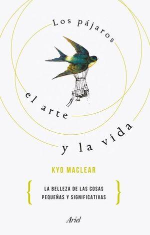 LOS PÁJAROS, EL ARTE Y LA VIDA