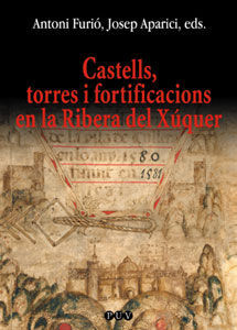 CASTELLS, TORRES I FORTIFICACIONS EN LA RIBERA DEL XÚQUER