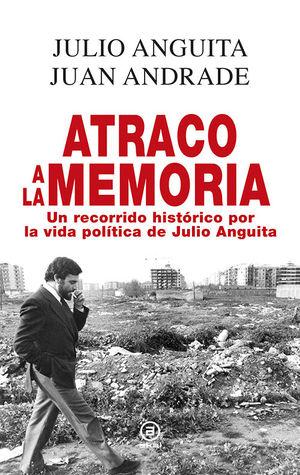 ATRACO A LA MEMORIA: UN RECORRIDO HISTORICO POR LA VIDA..