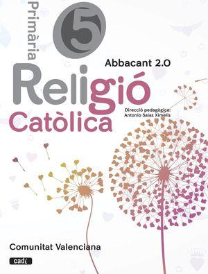 RELIGIÓ CATÒLICA. 5 PRIMÀRIA. ABBACANT 2.0. COMUNITAT VALENCIANA