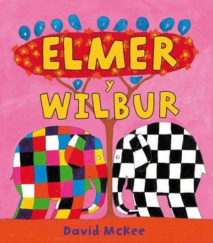 ELMER Y WILBUR (ELMER. ÁLBUM ILUSTRADO)