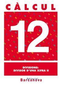 CÀLCUL 12. DIVISIONS: DIVISOR D'UNA XIFRA II