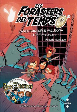 ELS FORASTERS DEL TEMPS 2: L'AVENTURA DELS VALLBONA I L'ÚLTIM CAVALLER