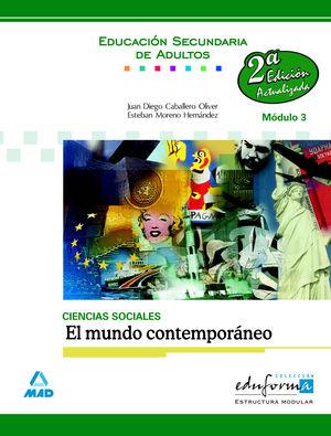 CIENCIAS SOCIALES. EL MUNDO CONTEMPORÁNEO, MÓDULO 3. EDUCACIÓN SECUNDARIA DE ADU