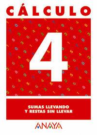 CÁLCULO 4. SUMAS LLEVANDO Y RESTAS SIN LLEVAR.
