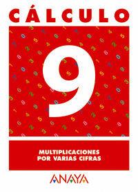 CÁLCULO  9. MULTIPLICACIONES POR VARIAS CIFRAS.