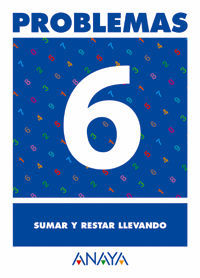 PROBLEMAS 6. SUMAR Y RESTAR LLEVANDO.