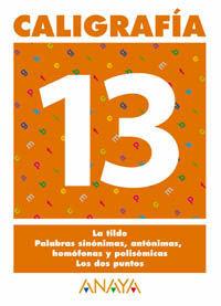 CALIGRAFÍA 13, EDUCACIÓN PRIMARIA, 1 CICLO