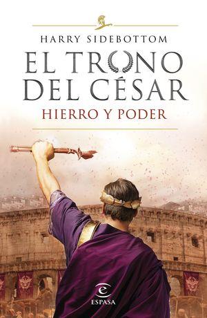 SERIE EL TRONO DEL CÉSAR. HIERRO Y PODER