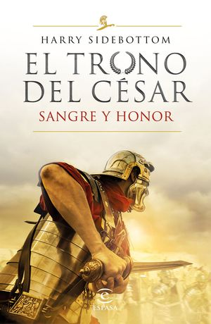 SERIE EL TRONO DEL CESAR. SANGRE Y HONOR