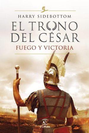 SERIE EL TRONO DEL CESAR. FUEGO Y VICTORIA