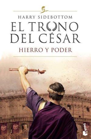 EL TRONO DEL CESAR. HIERRO Y PODER
